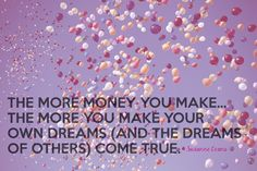 """""""The more money you make...the more you make your own dreams (and the dreams of others) come true."""" -Suzanne Evans  If this quote resonates with you make sure to tune into ENDMONEYFEARFOREVERLIVE.com at 12Pm ET #endmoneyfear4ever"""