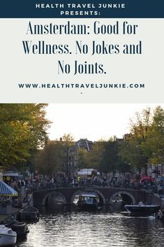 Amsterdam (Netherlands): Good for Wellness. No  Jokes and No Joints. What is health and wellness like in Amsterdam? Try out the Spa, Saunas, Smartshops, Head shops, and maybe the ...Coffee shops #amsterdam #amsterdamnetherlands