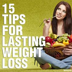 15 Tips for Lasting Weight Loss