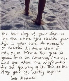 The best day of your life is the one where you decide your life is your own. ...