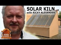Solar Kiln by Ricky Alexander Woodworking Articles, Small Woodworking Projects, Woodworking Plans, Solar Projects, Wood Projects, Solar Kiln, Wood Mill, Rough Wood, Wood Worker