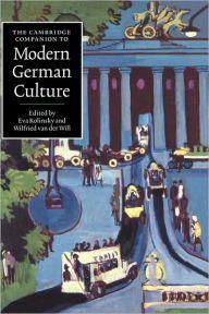 The Cambridge Companion to Modern German Culture / Edition 1 by Eva Kolinsky Download