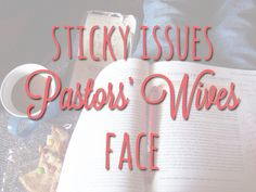 Sticky Issues Pastor's Wives Face (The Christian Times). My Pastor and Pastors wife are incredible at there calling. So thankful for them!