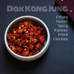 Dak Kang Jung- Crispy, Sweet & Spicy Korean Fried Chicken