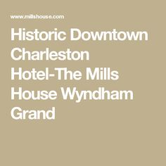 Historic Downtown Charleston Hotel-The Mills House Wyndham Grand