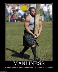 Strongman competition Scottish highland games meme funny humor lol ha manly man manliness kilt men in kilts 20 foot tree tossing game endomorph big huge arms strength strong beastmode beast