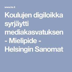 Koulujen digiloikka syrjäytti mediakasvatuksen - Mielipide - Helsingin Sanomat