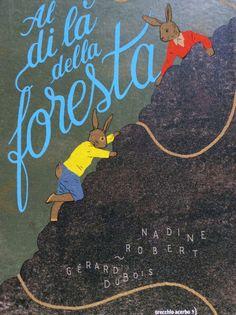 Al di là della foresta è il primo albo di Nadine Robert - editrice, scrittrice, appassionata di libri - per ...