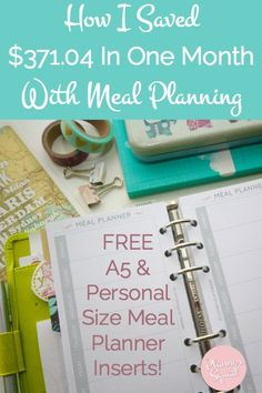How I Saved $371.04 In One Month With Meal Planning PLUS FREE A5 & Personal Meal Planner Inserts!