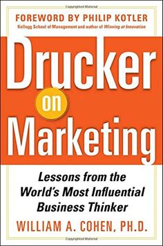 Drucker on Marketing: Lessons from the World's Most Influential Business Thinker by William Cohen http://www.amazon.com/dp/0071778624/ref=cm_sw_r_pi_dp_WJEyvb1Z4ADGF