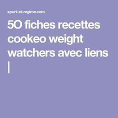 5O fiches recettes cookeo weight watchers avec liens | Weigt Watchers, Resolutions, Table, Skinny Kitchen, Healthy Recipes, Dish, Queso Blanco, Thermomix, Desk