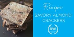 21DSD Recipe: Savory AlmondCrackers | The 21-Day Sugar Detox by Diane Sanfilippo