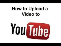 how to upload a video on youtube