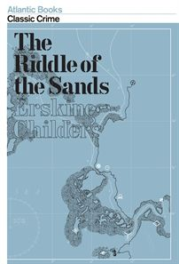 The Riddle of the Sands: Atlantic Crime Classics.  Initially published in 1903, The Riddle of the Sands proved a prescient vision of the Anglo-German conflict that was to culminate in the First World War. This thrilling adventure is now regarded as the first - and one of the best - spy novels ever written.