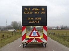 """A humorous blizzard warning spotted in New England. Stay safe! And """"stay home."""""""