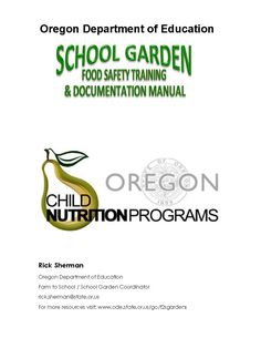 School garden food safety training & documentation manual, by the Oregon Department of Education