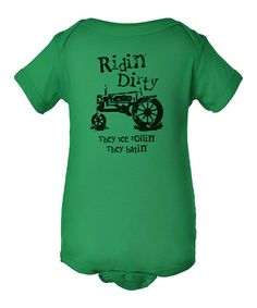 Another great find on #zulily! Green 'Ridin' Dirty' Bodysuit - Infant #zulilyfinds