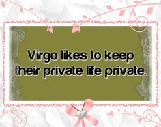 I don't need everyone knowing my business-I know it, that's all that matters. Virgo Love Horoscope, Virgo Libra Cusp, Virgo Traits, Zodiac Signs Virgo, Leo And Virgo, Astrology Signs, Daily Horoscope, Virgo Personality, All About Virgo