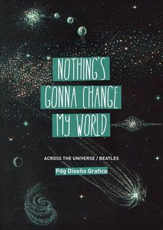 #Frases #Canciones Across The Universe - Beatles PDg Diseño Grafico