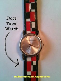 Duct Tape Watch...Sarah is obsessed with duct tape crafts.