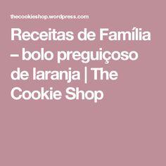 Receitas de Família – bolo preguiçoso de laranja | The Cookie Shop