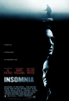 Insomnia an American psychological thriller film directed by Christopher Nolan, and starring Al Pacino, Robin Williams and Hilary Swank. Cinema Tv, I Love Cinema, Cinema Posters, Movie Posters, Streaming Movies, Hd Movies, Movies Online, Movies And Tv Shows, Indie Movies