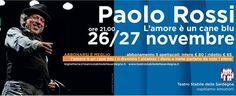 PAOLO ROSSI – L'AMORE E' UN CANE BLU – TEATRO MASSIMO – CAGLIARI – 26-27 NOVEMBRE 2013