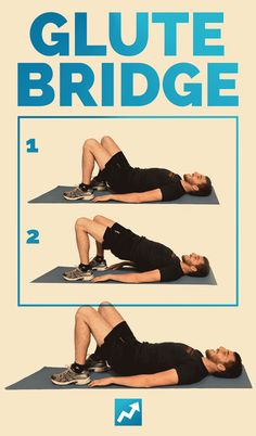 Glute Bridge | The Only 12 Exercises You Need To Know To Get In Shape