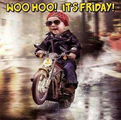 Woohoo! It's friday!