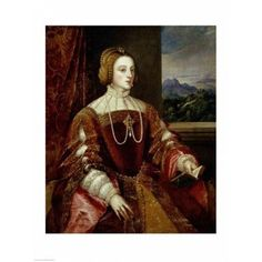 Posterazzi Portrait of the Empress Isabella of Portugal 1548 Canvas Art - Titian (24 x 36)