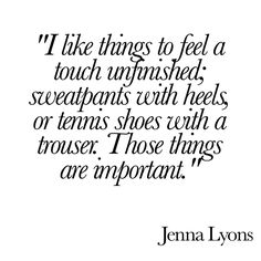 Jenna Lyons style quote / from Vogue
