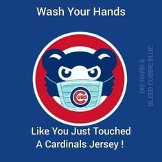 This is not just for Coronavirus. We should be handwashing with purpose ALWAYS. Chicago Cubs Fans, Chicago Cubs Baseball, Baseball Memes, Cardinals Jersey, Cubs Win, Go Cubs Go, Sport Craft, Fun Group