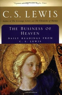 The Business of Heaven: Daily Readings from C. S. Lewis by C. S. Lewis http://www.amazon.com/dp/0156148633/ref=cm_sw_r_pi_dp_5bjjub1MJ2659