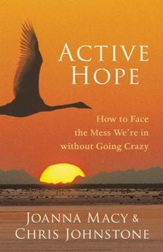 ACTIVE HOPE Joanna Macy & Chris Johnstone
