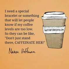Caution: caffeine deprived and dangerous when provoked...no sudden movements ☕☕