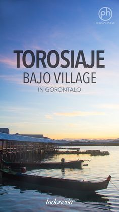 There are some interesting facts I learn from Torosiaje. Living on the sea instead of on the ground. There is a story behind it all.