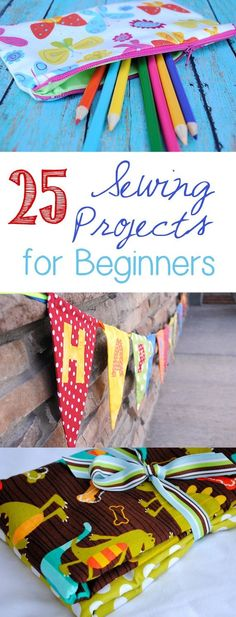 25 Sewing Projects for Beginners .
