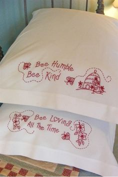 "A ""sweet"" pair of pillowcases embroidered with buzzing bees, bee skep and blossoms plus a ""sweet"" verse to remember. A nice pair to make for your bed or a welcome hostess gift. The pattern includes instructions for making cotton pillowcases quickly and easily."