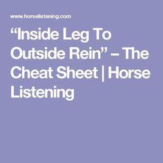 """Inside Leg To Outside Rein"" – The Cheat Sheet | Horse Listening"