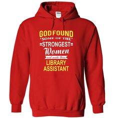 God found some of the smartest women and made them LIBRARY ASSISTANT T-Shirts…