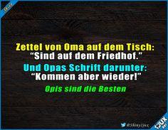 Opis haben tollen Humor :) #schwarzerHumor #Opaistderbeste #Witz #Witze #lachen #Jodel