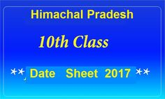 HP Board 10th Time Table 2017 :Himachal Board Date Sheet Matric :Download 10th Class Exam Schedule 2017 www.hpbose.org