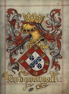 Arms of King of Portugal - Livro do Armeiro-Mor by Serge Averbukh Portuguese Tattoo, Portuguese Flag, Family Logo, Family Crest, History Of Portugal, Family Shield, Arm Armor, Chivalry, Flag Design