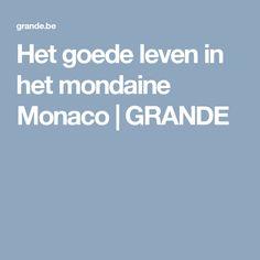 Het goede leven in het mondaine Monaco | GRANDE
