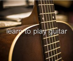 Learn to play guitar.