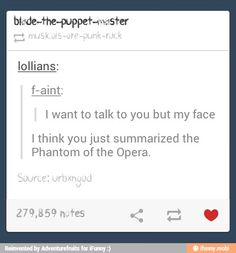 Phantom of the Opera I'll just sing to you and write you an opera instead