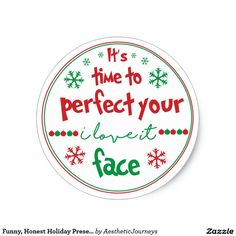 Funny, Honest Holiday Present Stickers you can customize online. Click through for matching cards, invites, and more. Or shop our 1000+ designs for all of life's journeys. From Christmas to weddings, you can find designs for every event. 4m