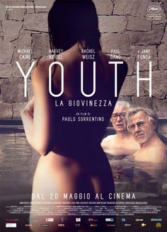 Youth (La Giovinezza). Paolo Sorrentino.2015
