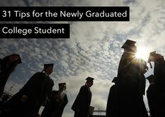 31 Tips for the Newly Graduated College Student — CareerCloud