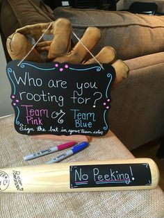 "Baseball Gender Reveal--have guests sign bat in pink or blue as they arrive.  ""No Peeking"" tape is for bat engraved with gender."